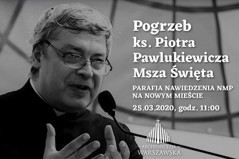 Msza pogrzebowa ks. Pawlukiewicza przeniesiona na dziś. Transmisja od godz. 20.00 [transmisja online]