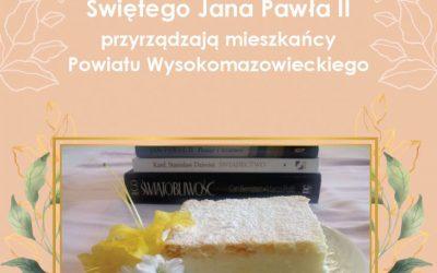 Ulubione dania Świętego Jana Pawła II przyrządzają mieszkańcy Powiatu Wysokomazowieckiego