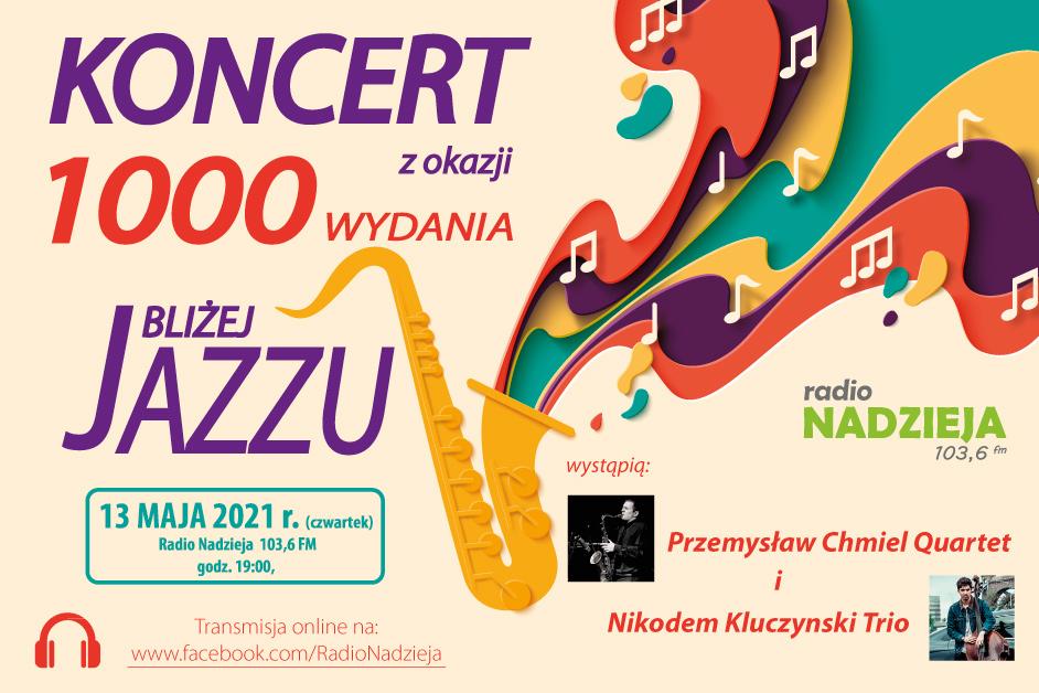 Bliżej Jazzu: Koncert z okazji 1000 audycji