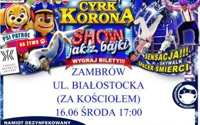 Zambrów: Cyrk Korona zaprasza na show jak z bajki