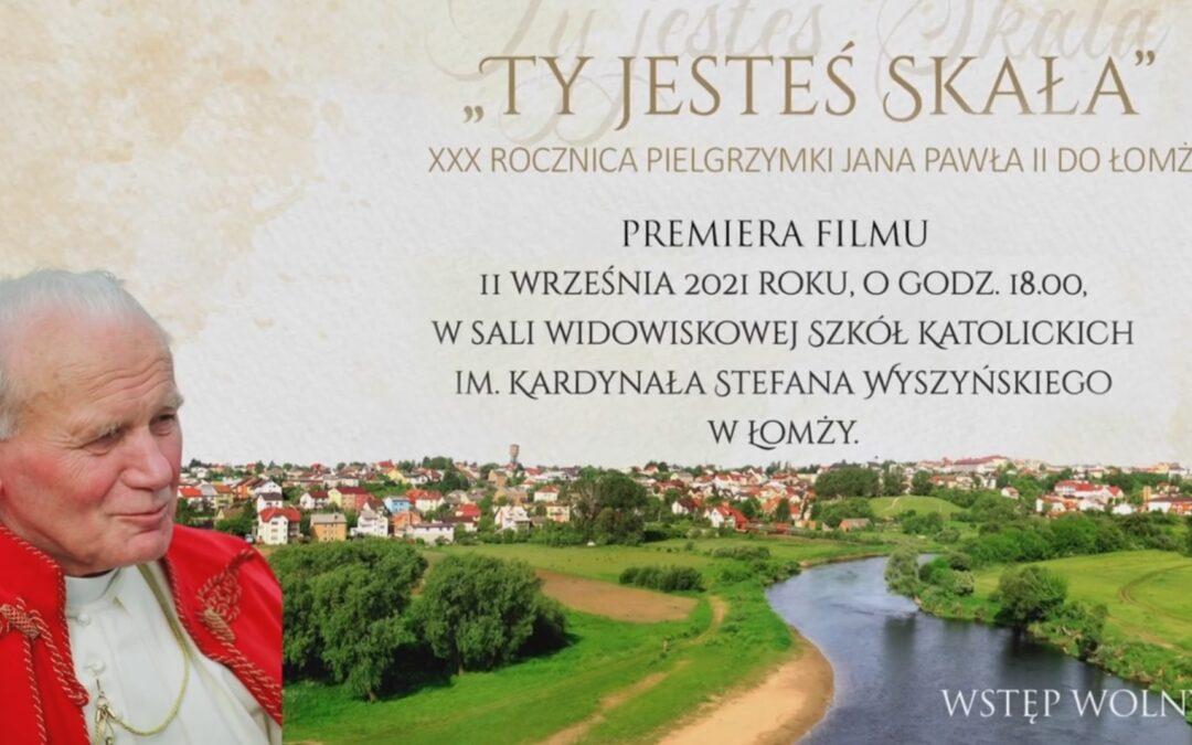 """Wiara: Wspomnienia z wizyty papieża w Łomży – film """"Ty jesteś skała"""""""