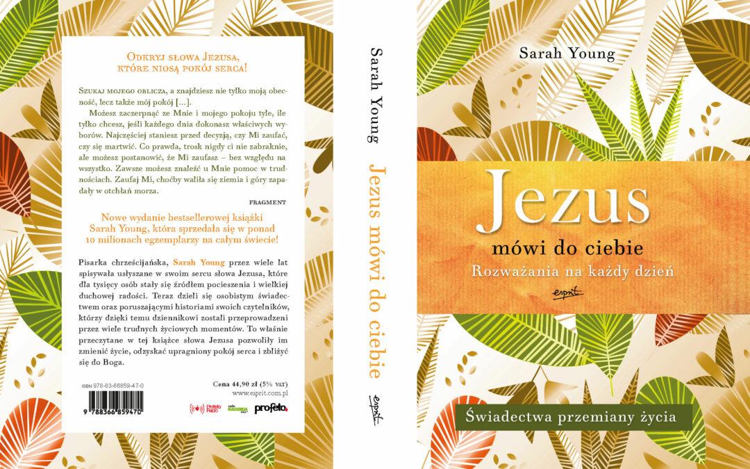 """Książka Sary Young pt. """"Jezus mówi do ciebie. Świadectwa i rozważania na każdy dzień roku"""""""